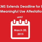 MU Attestation 2014 Deadline for Medicare Eligible Professionals is NOW – March 20, 2015