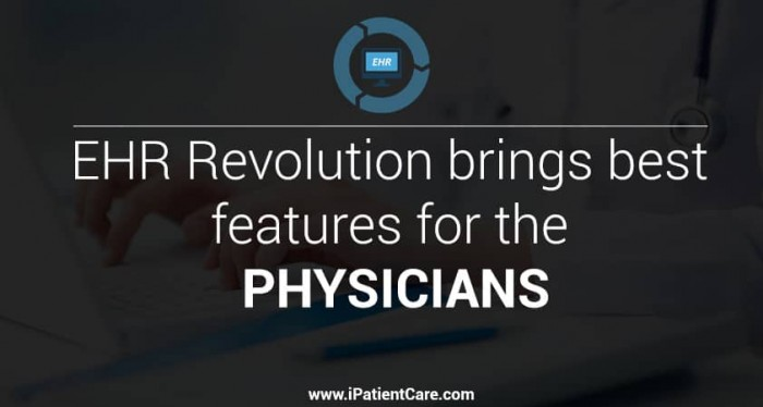 EHR Revolution brings best features for the Physicians