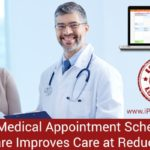 How Medical Appointment Scheduling Software Improves Care at Reduced Cost