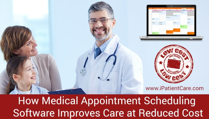 iPatientCare Blog - How Medical Appointment Scheduling Software Improves Care at Reduced Cost