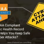 How HIPAA Compliant Electronic Health Record System Helps You Keep Safe From Cyber Attacks?