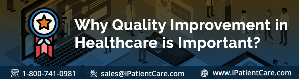 iPatientCare Blog - Why Quality Improvement in Healthcare is Important