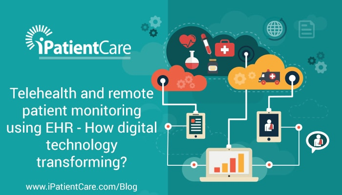 iPatientCare Blog - Telehealth and Remote Patient Monitoring using EHR