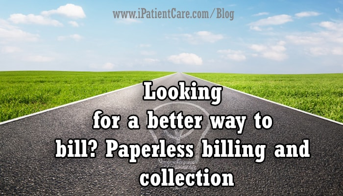 iPatientCare Blog - Paperless Billing and Collection