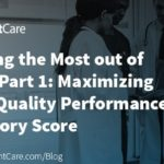Getting the Most out of MIPS Part 1: Maximizing your Quality Performance Category Score