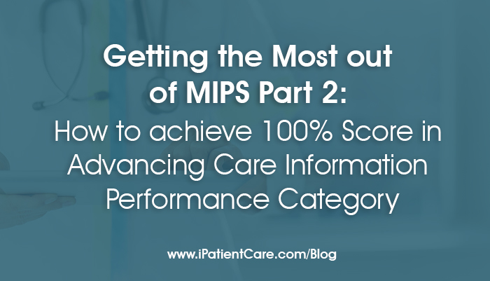 iPatientCare Blog - Getting the Most out of MIPS Part 2