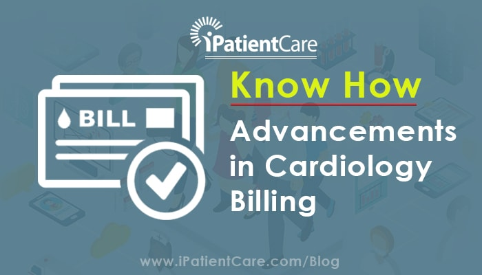 iPatientCare Blog - Know How – Advancements in Cardiology Billing
