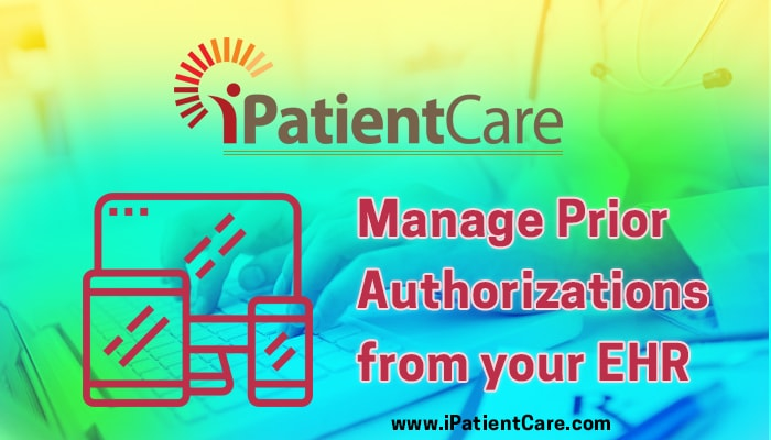 iPatientCare Blog - Manage Prior Authorizations from your EHR