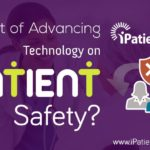 Impact of Advancing Technology on Patient Safety?