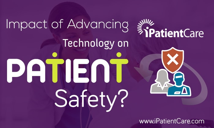 iPatientCare Blog - Impact of Advancing Technology on Patient Safety
