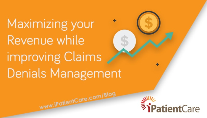 iPatientCare Blog - Maximizing your Revenue while improving Claims Denials Management