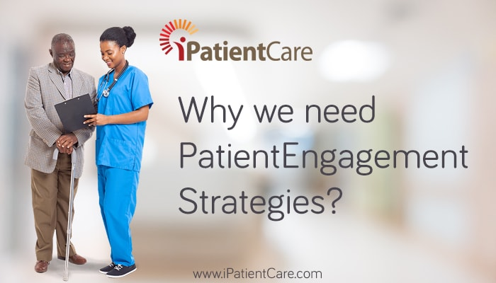 iPatientCare Blog - Why we need Patient Engagement Strategies