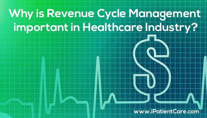 iPatientCare Blog - Why is Revenue Cycle Management important in Healthcare Industry