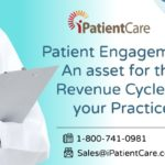 Patient Engagement: An asset for the Revenue Cycle of your Practice