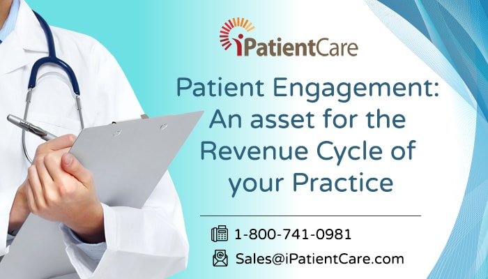 iPatientCare Blog - Patient Engagement: An asset for the Revenue Cycle of your Practice