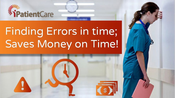 iPatientCare Blog - Finding Errors in time; Saves Money on Time!