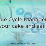 Revenue Cycle Management: Have your cake and eat it too!