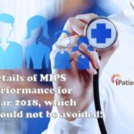 Details of MIPS performance for Year 2018, which should not be avoided!