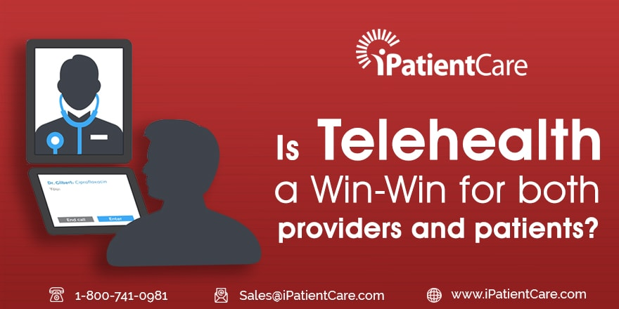 iPatientCare Blog - Is Telehealth a Win-Win for both – providers and patients