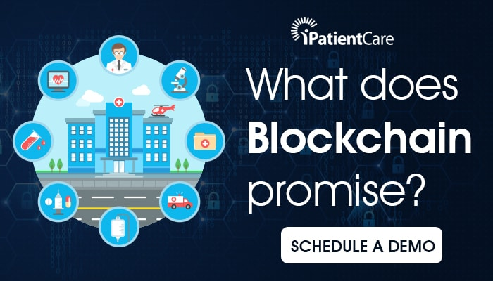 iPatientCare Blog - What does Blockchain promise