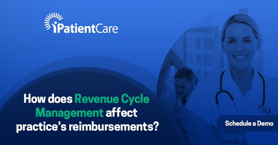 How does Revenue Cycle Management affect practice's reimbursements?