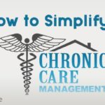 How to Simplify Chronic Care Management?