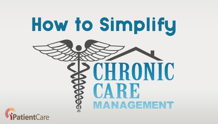 iPatientCare Blog - How to Simplify Chronic Care Management