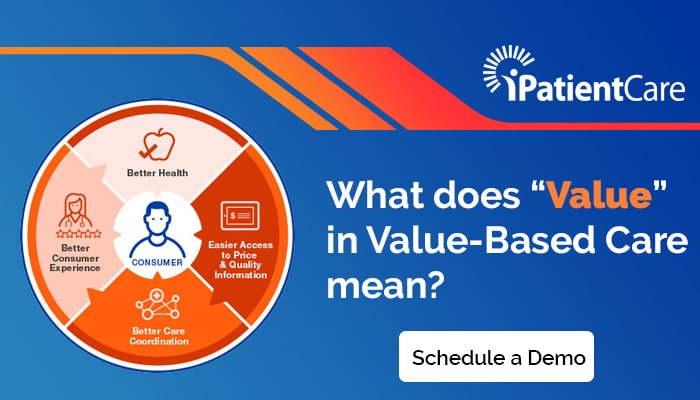 "iPatientCare Blog - What does ""Value"" in Value-Based Care mean?"