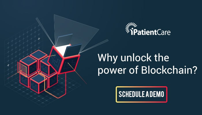 iPatientCare Blog - Why unlock the power of Blockchain