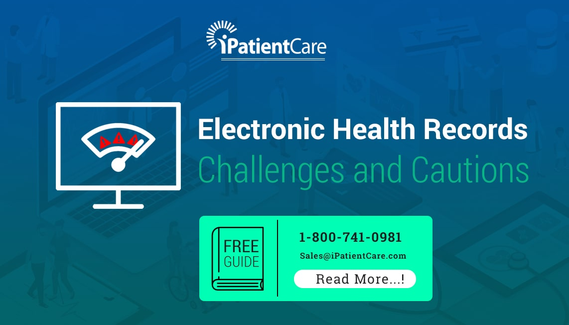 iPatientCare Blog - Electronic Health Records Challenges and Cautions