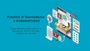 Potential of Telemedicine is Underestimated