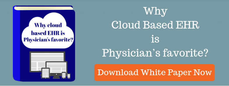 Why cloud based EHR is Physician's favorite?