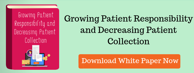 Growing Patient Responsibility and Decreasing Patient Collection