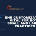 iPatientCare Blog - EHR customization vital for both Small and Large practices