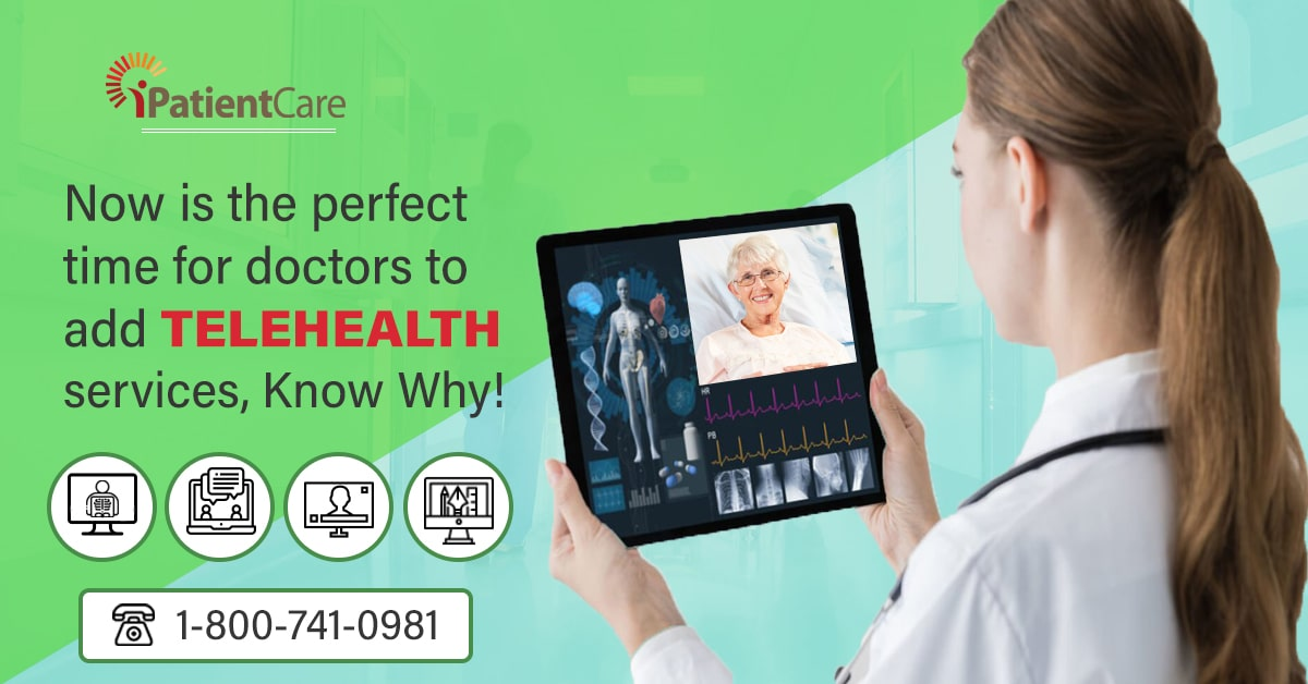 iPatientCare Blog - Now is the perfect time for doctors to add Telehealth Services, Know Why!