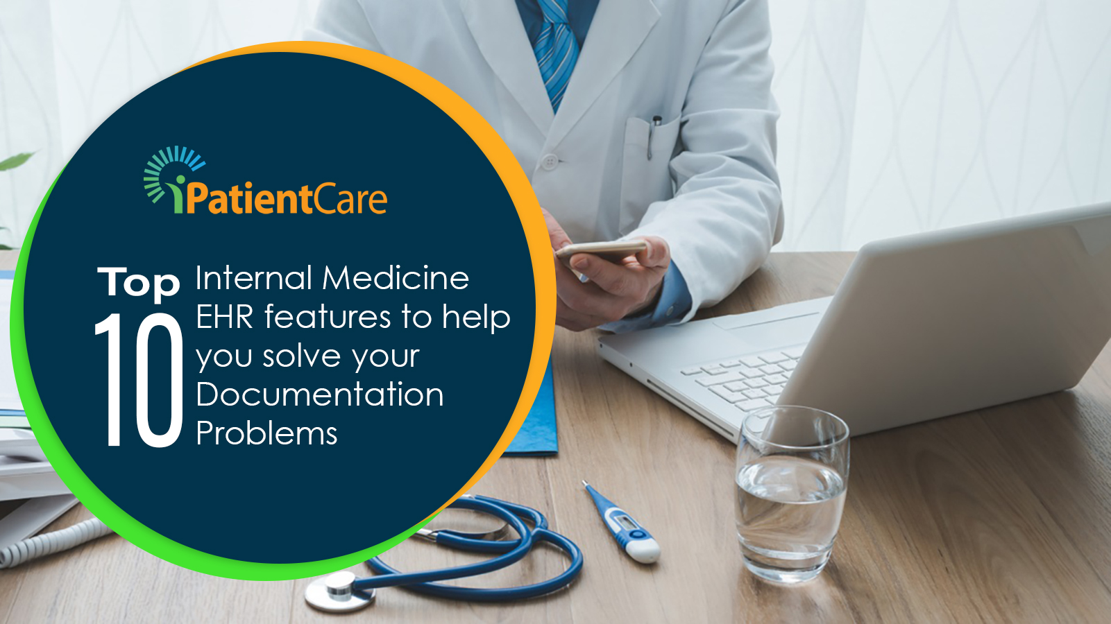 iPatientCare Blog - Top 10 Internal Medicine EHR Features to help you solve your Documentation Problems