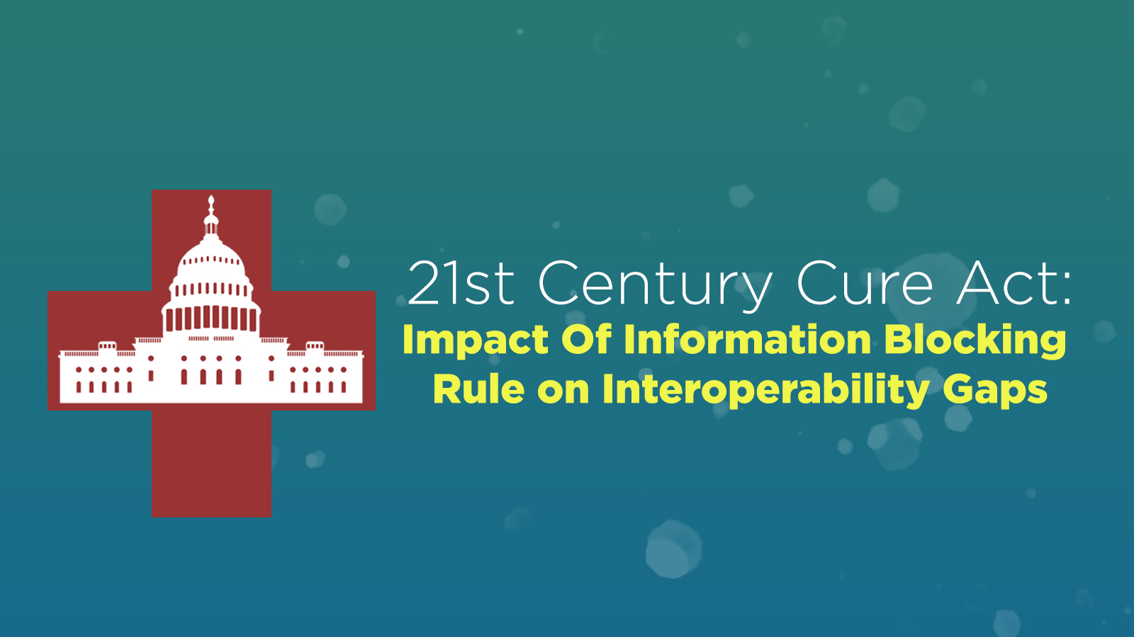 iPatientCare Blog - 21st Century Cure Act Impact Of Information Blocking Rule on Interoperability Gaps