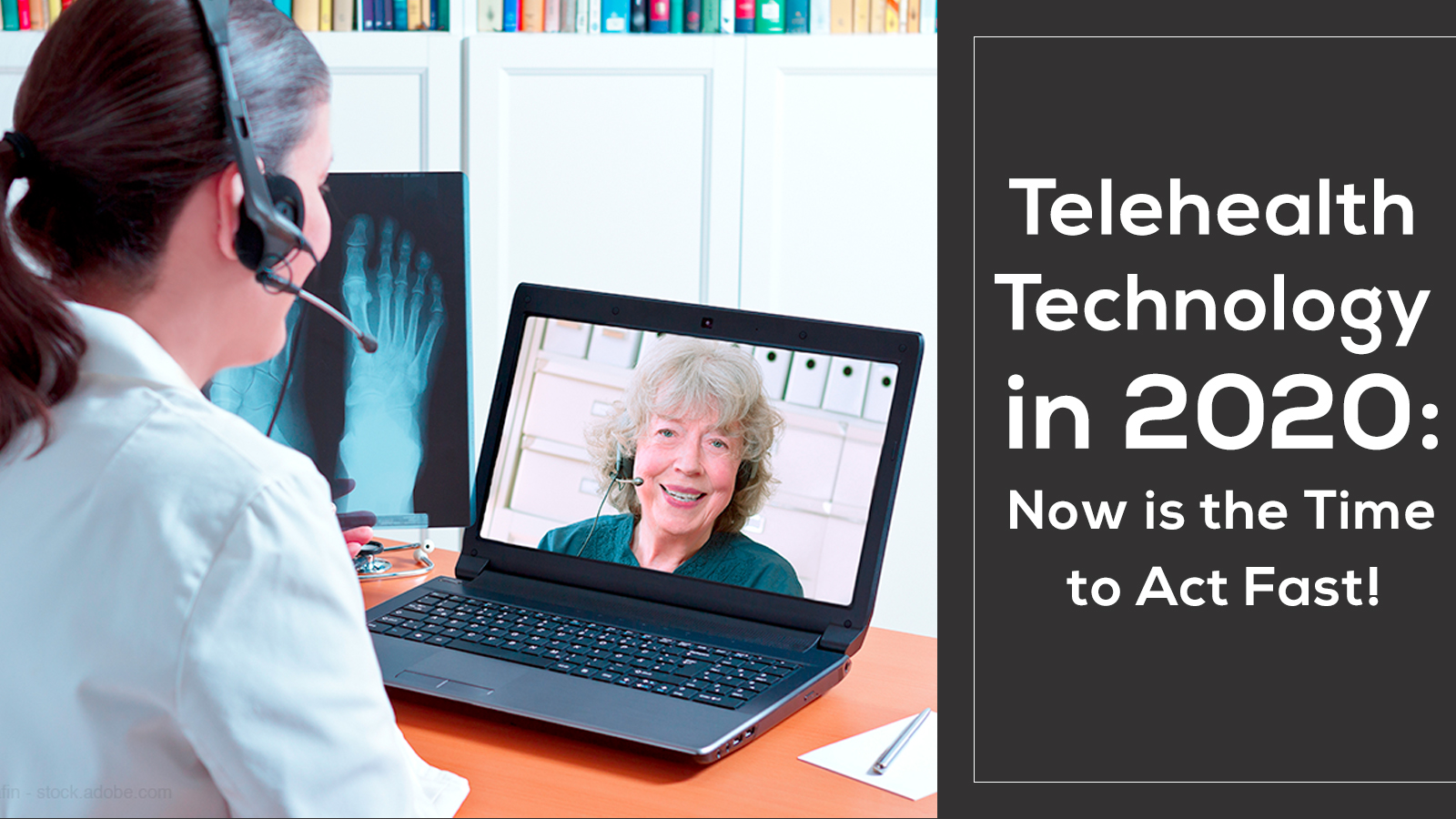iPatientCare Blog - Telehealth Technology in 2020 Now is the Time to Act Fast