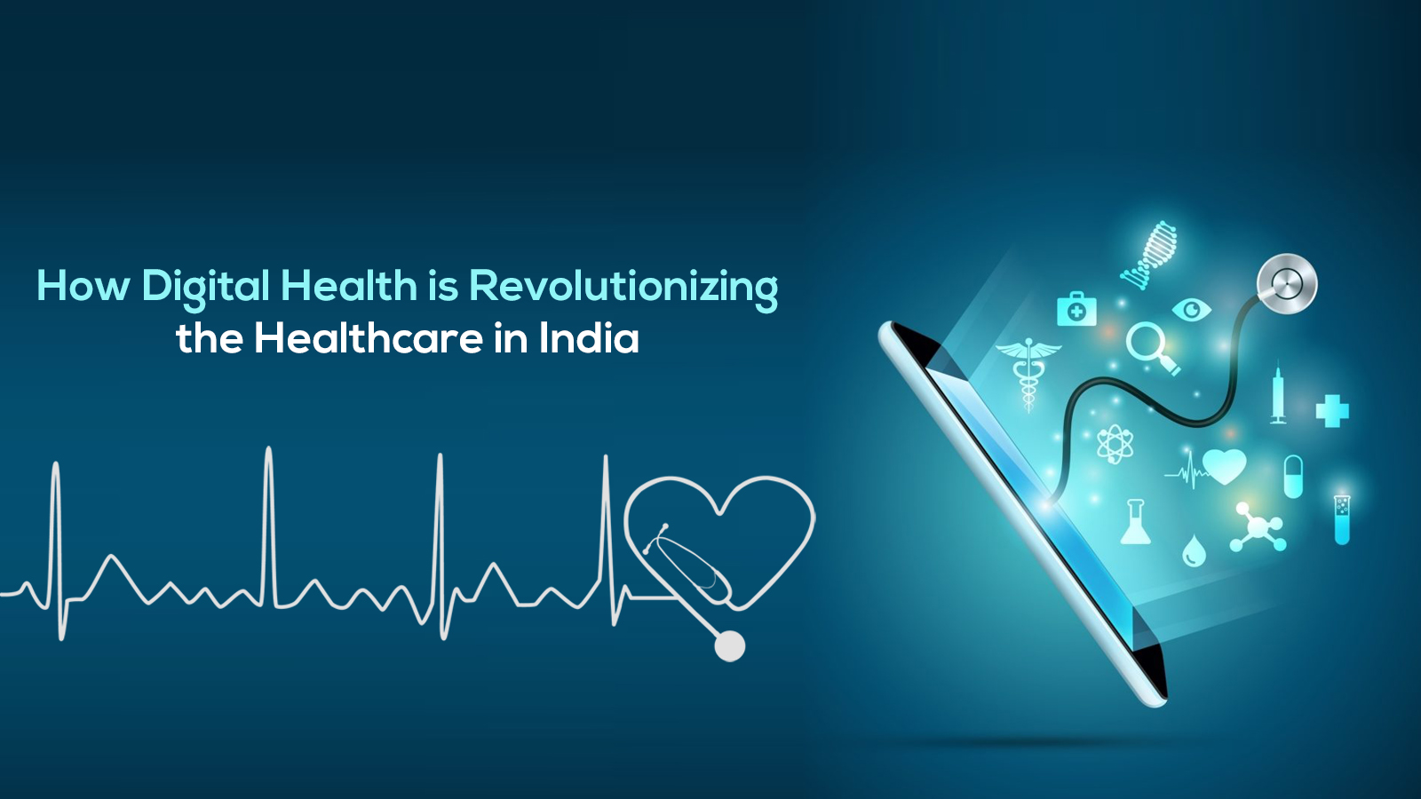 How Digital Health is Revolutionizing the Healthcare in India.