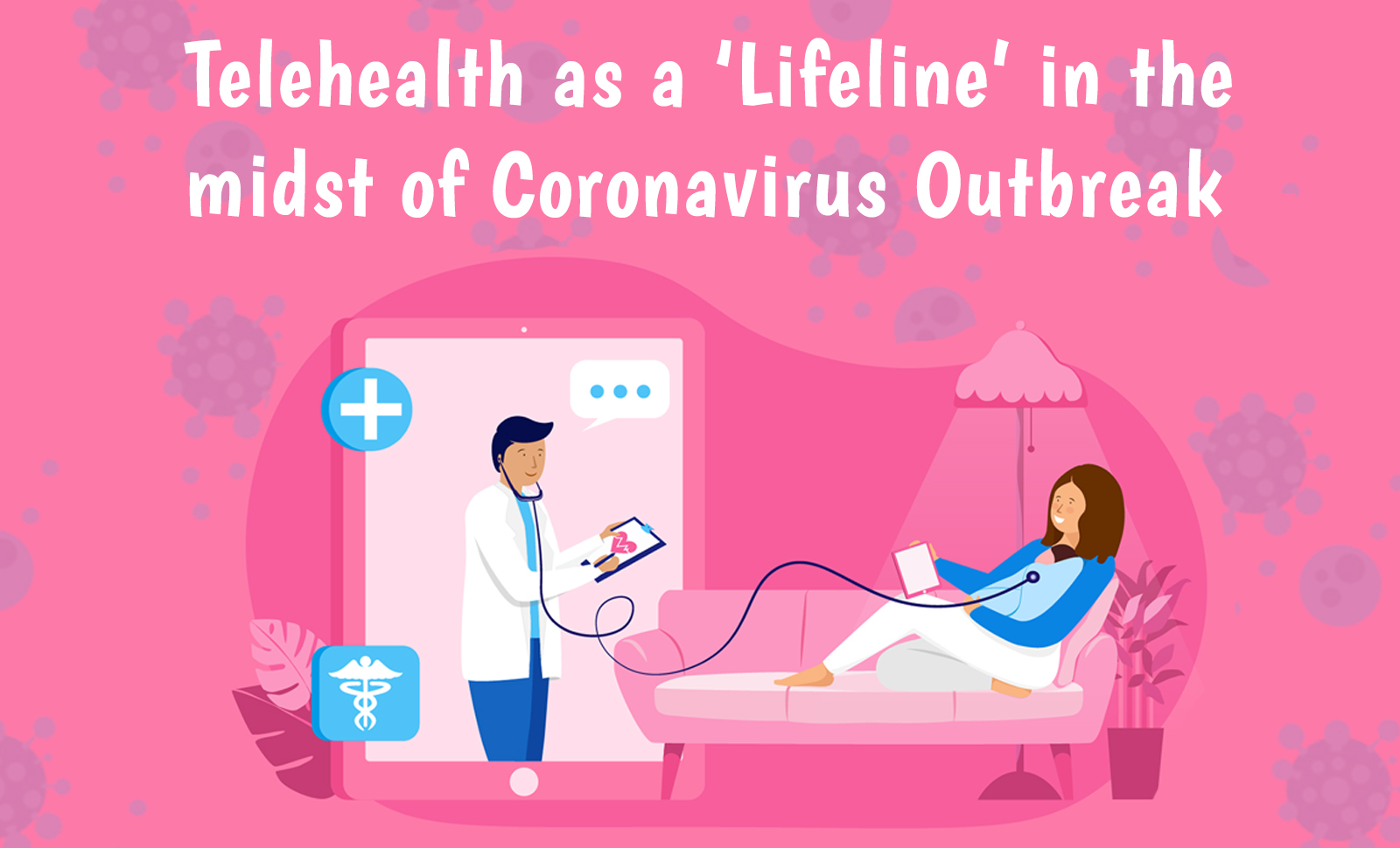 Telehealth as a 'Lifeline' in the midst of Coronavirus Outbreak