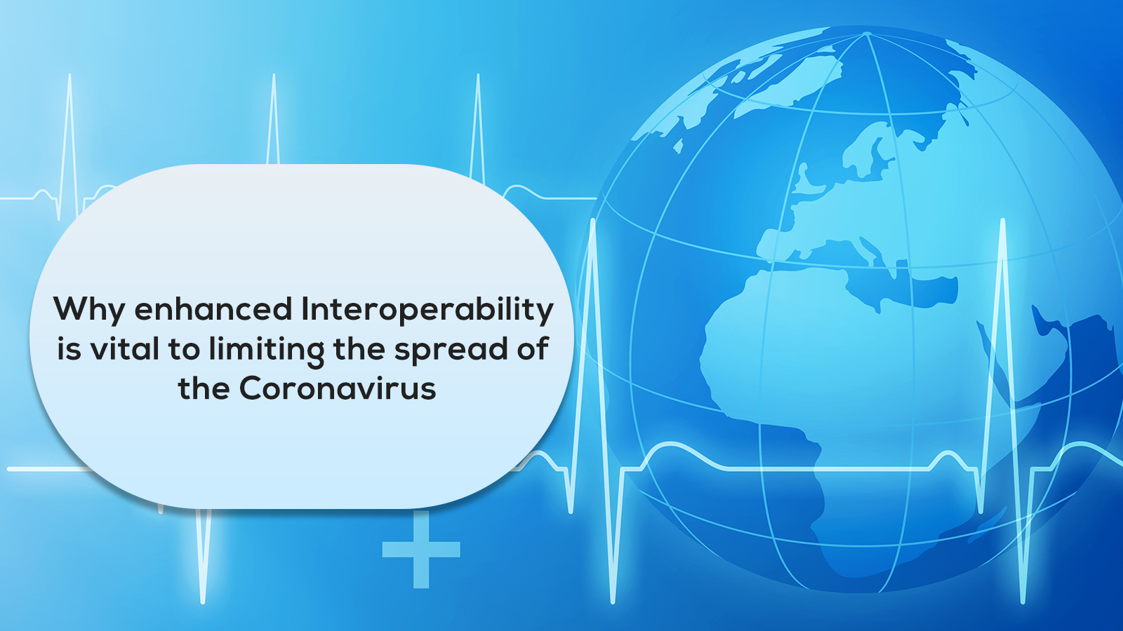 Why enhanced Interoperability is vital to limiting the spread of the coronavirus