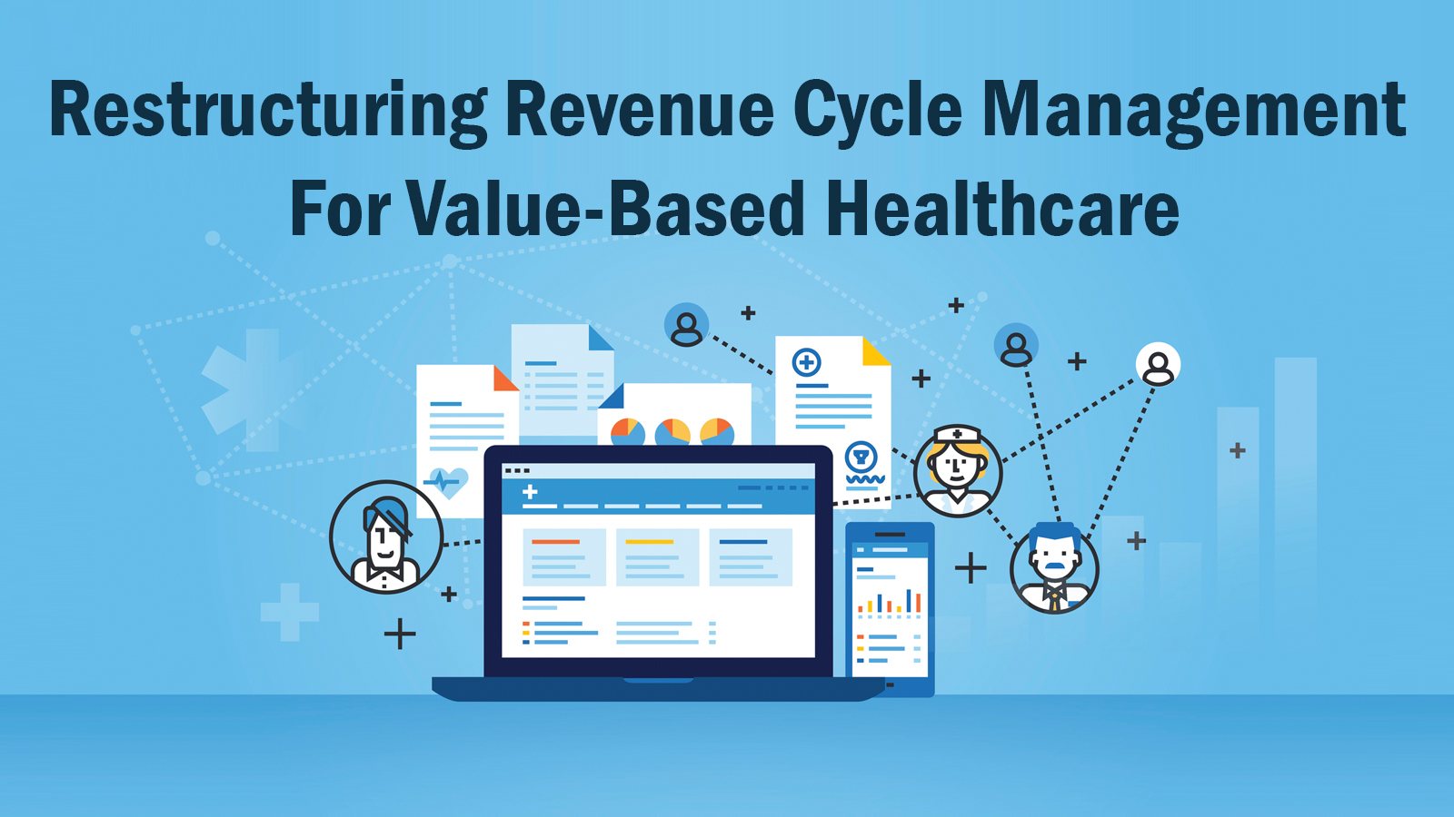 Restructuring Revenue Cycle Management For Value-Based Healthcare