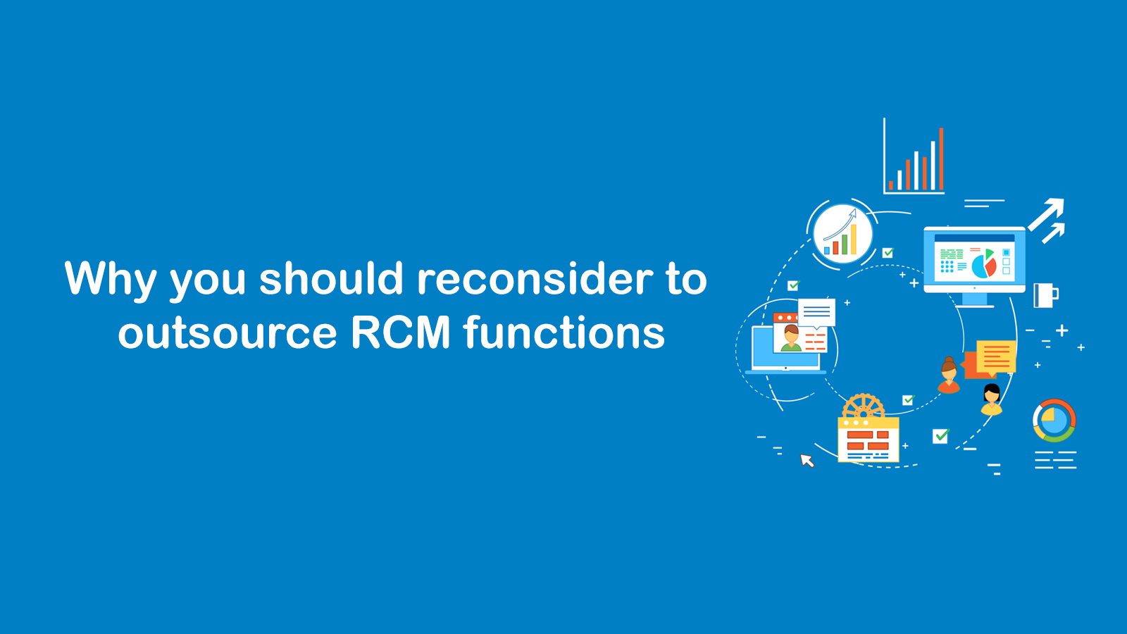 Why you should reconsider to outsource RCM functions
