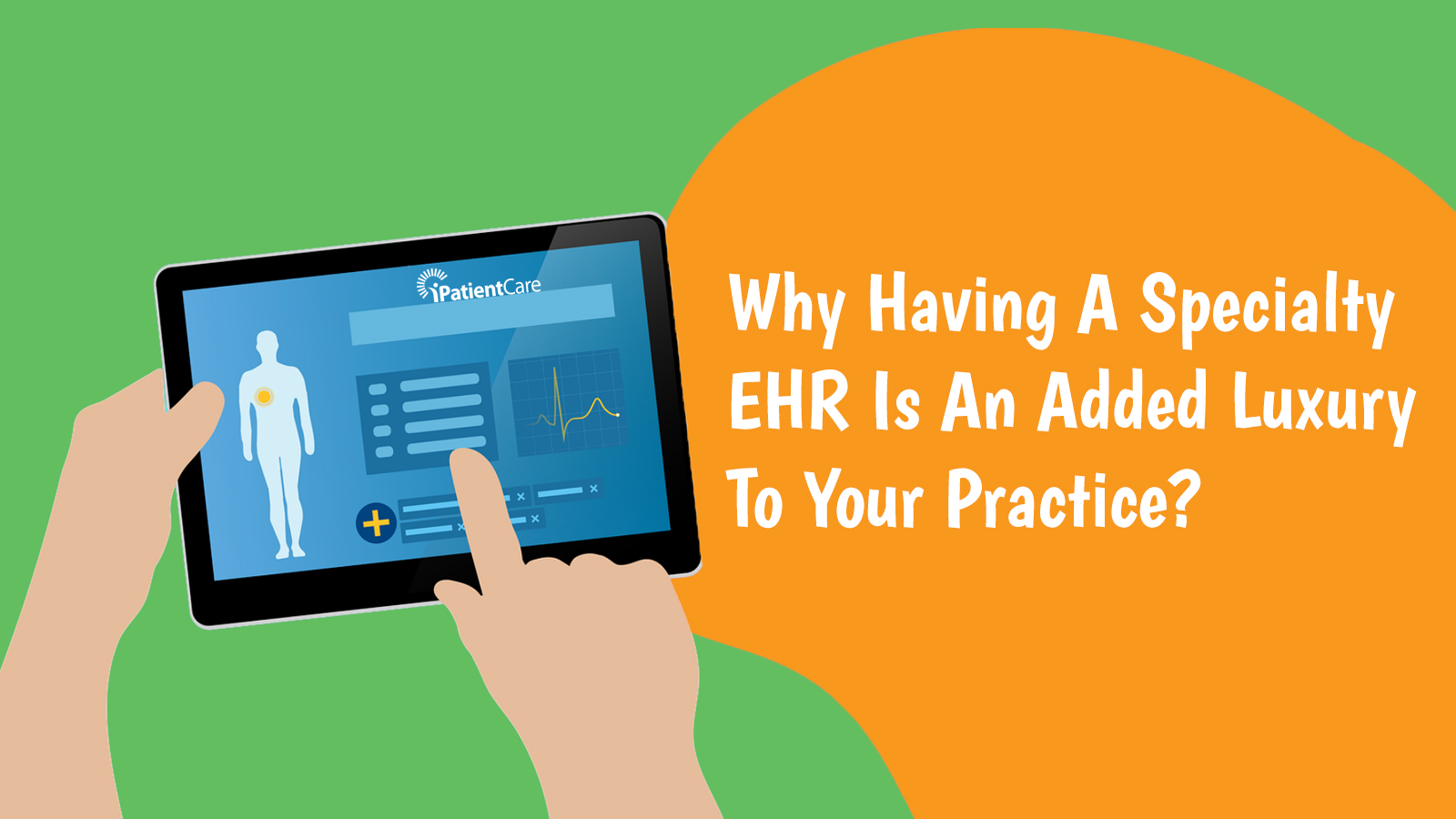 Why Having A Specialty EHR Is An Added Luxury To Your Practice